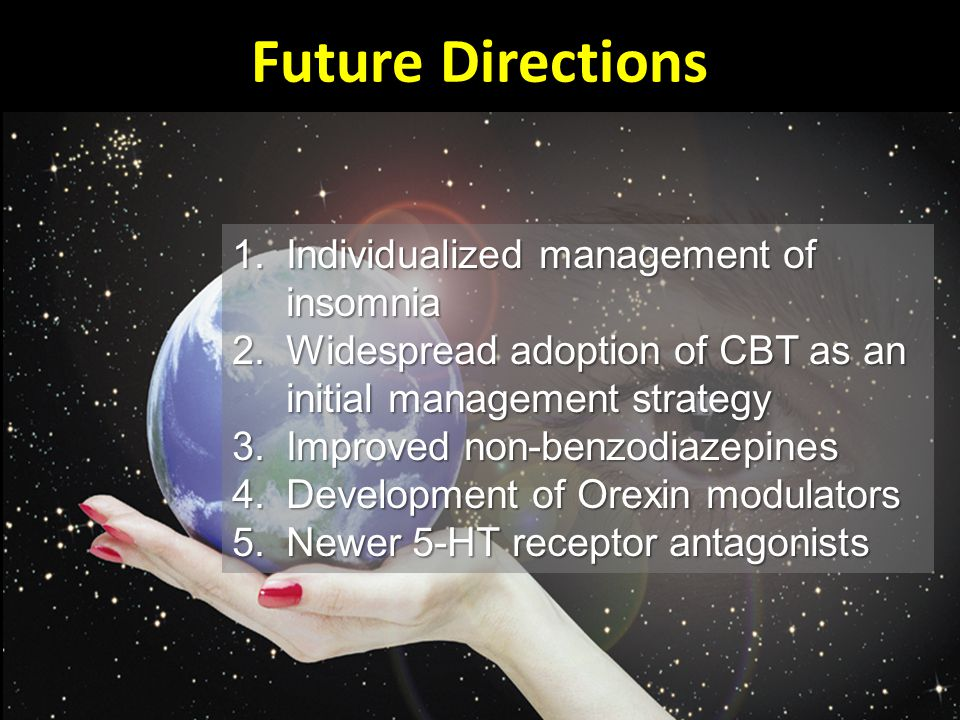 Future Directions Individualized management of insomnia
