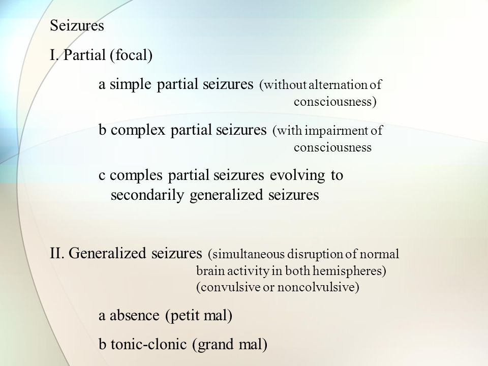 Seizures I. Partial (focal) a simple partial seizures (without alternation of consciousness)