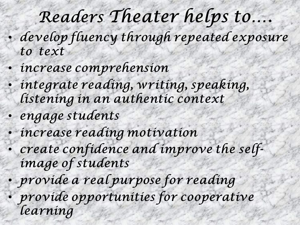 Readers Theater helps to….