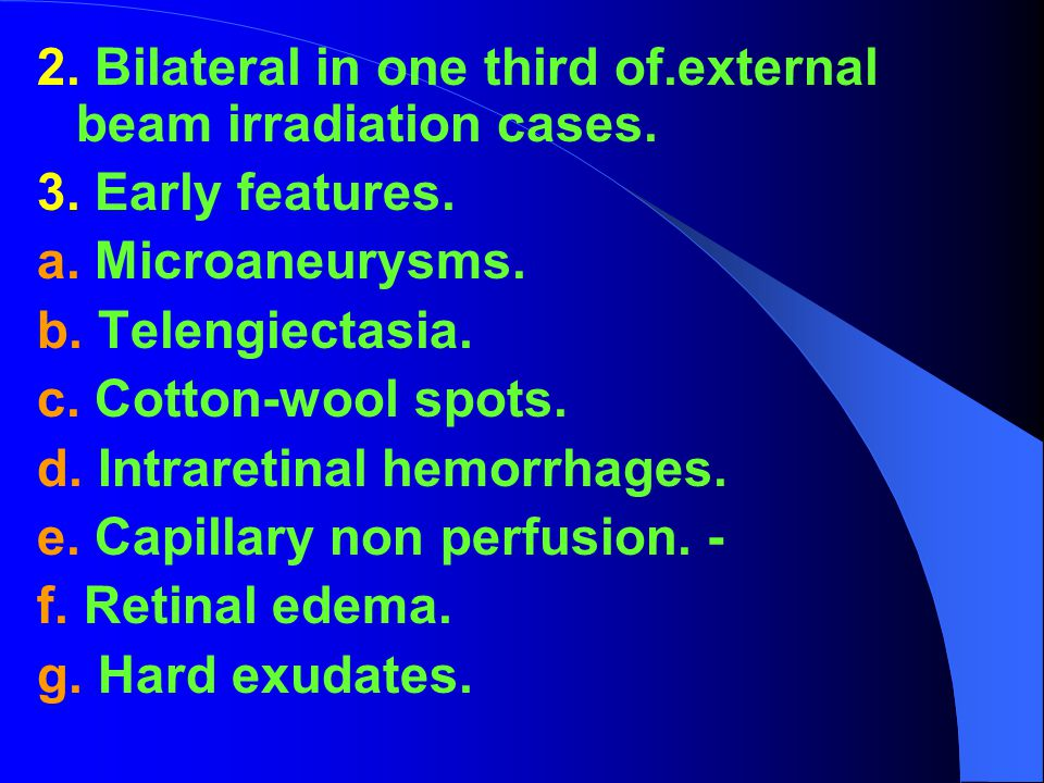 2. Bilateral in one third of.external beam irradiation cases.