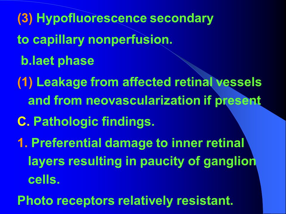 (3) Hypofluorescence secondary