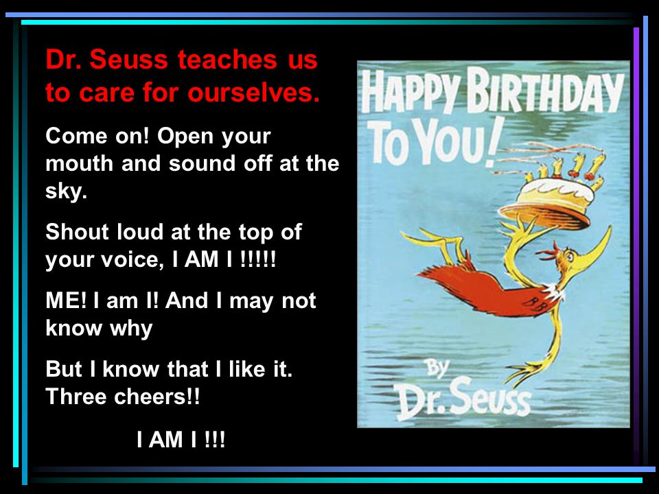 Dr. Seuss teaches us to care for ourselves.
