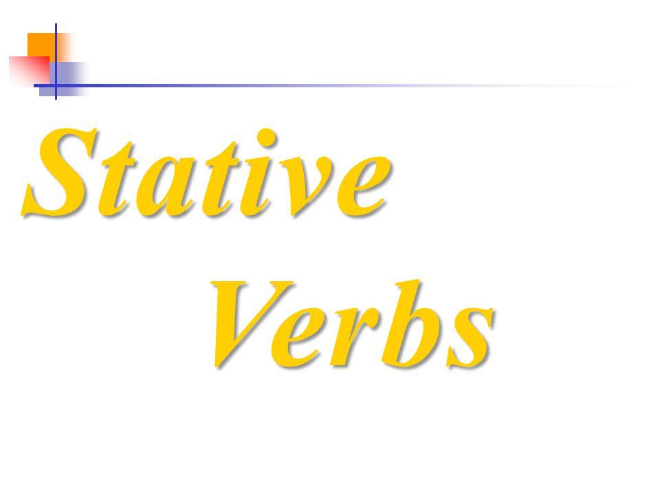 Stative Verbs.