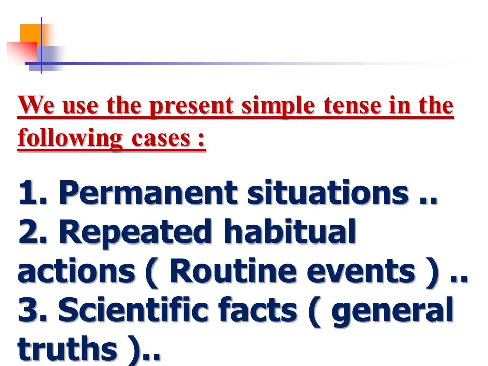 2. Repeated habitual actions ( Routine events ) ..