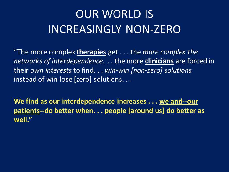 OUR WORLD IS INCREASINGLY NON-ZERO