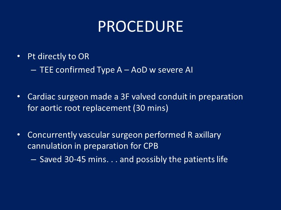 PROCEDURE Pt directly to OR TEE confirmed Type A – AoD w severe AI