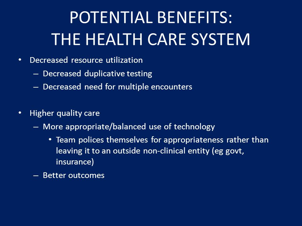 POTENTIAL BENEFITS: THE HEALTH CARE SYSTEM