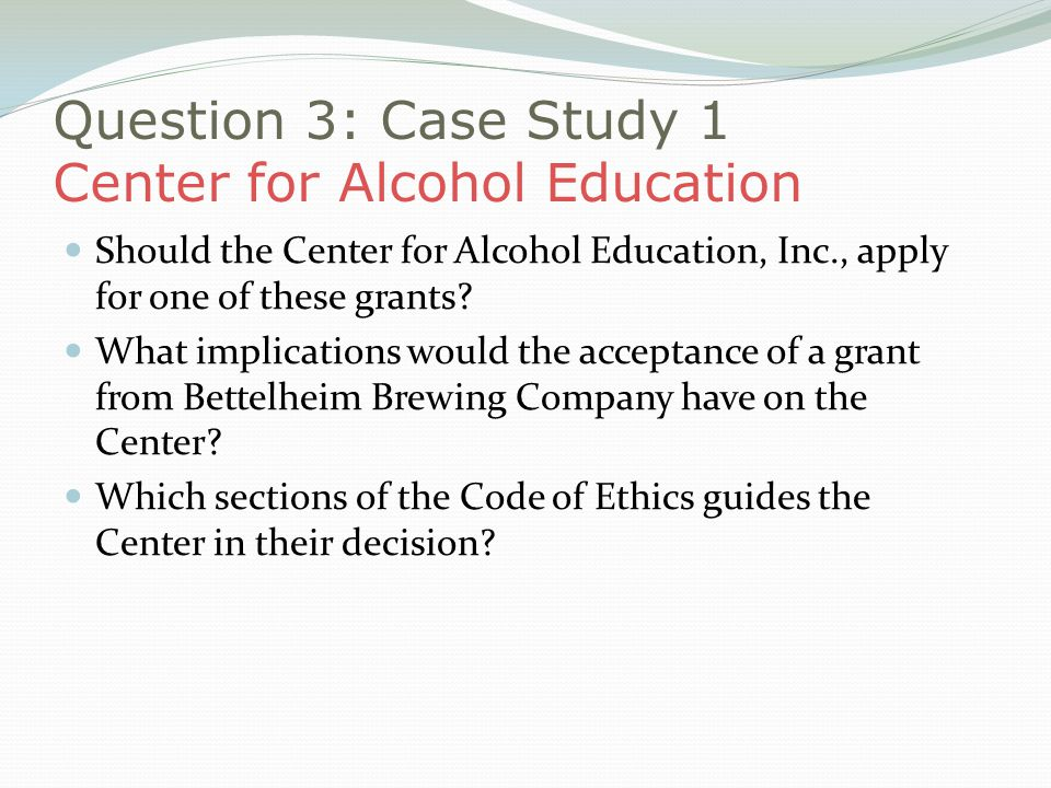 Question 3: Case Study 1 Center for Alcohol Education