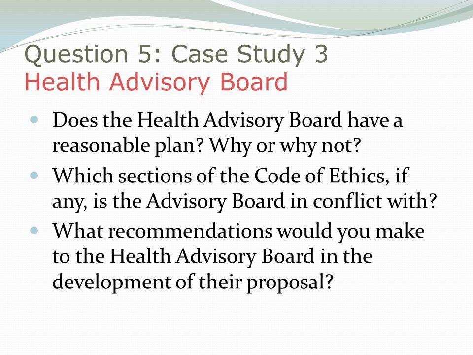 Question 5: Case Study 3 Health Advisory Board