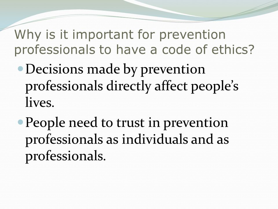 Why is it important for prevention professionals to have a code of ethics