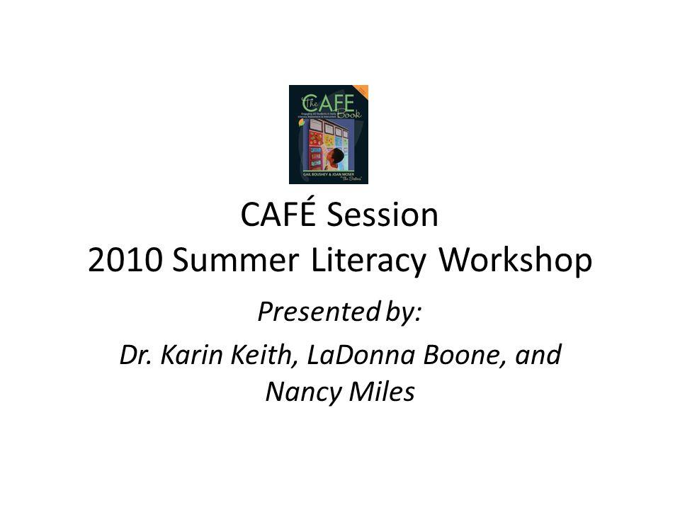 CAFÉ Session 2010 Summer Literacy Workshop