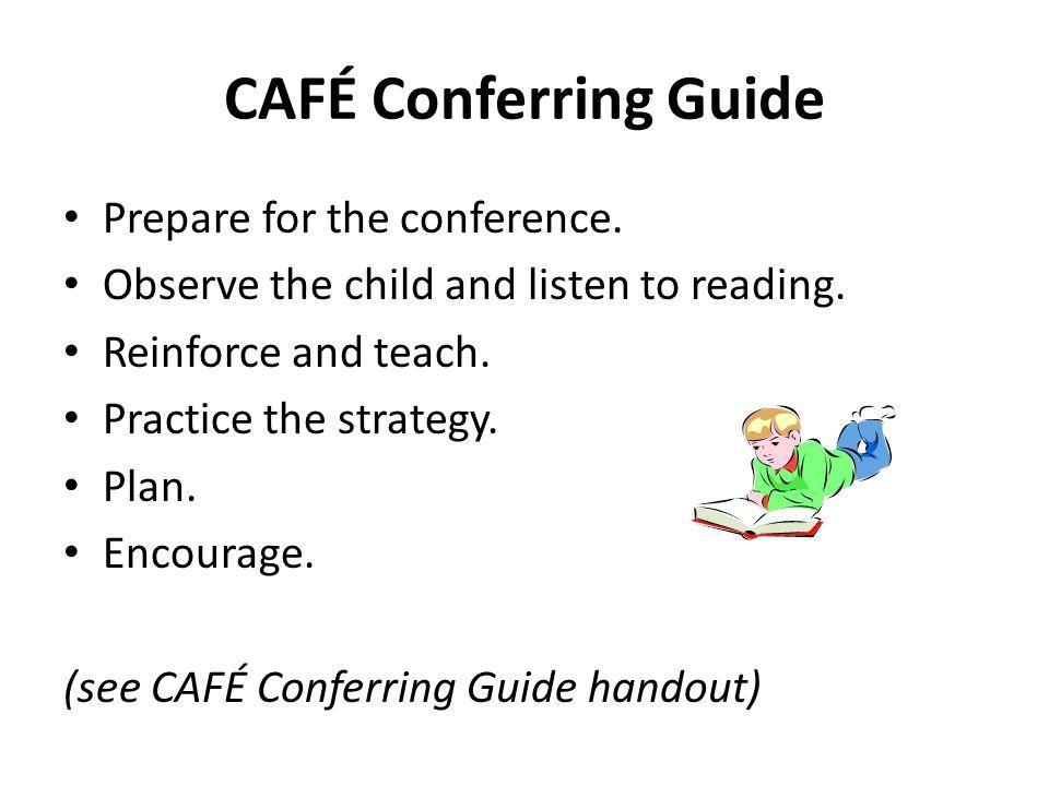 CAFÉ Conferring Guide Prepare for the conference.
