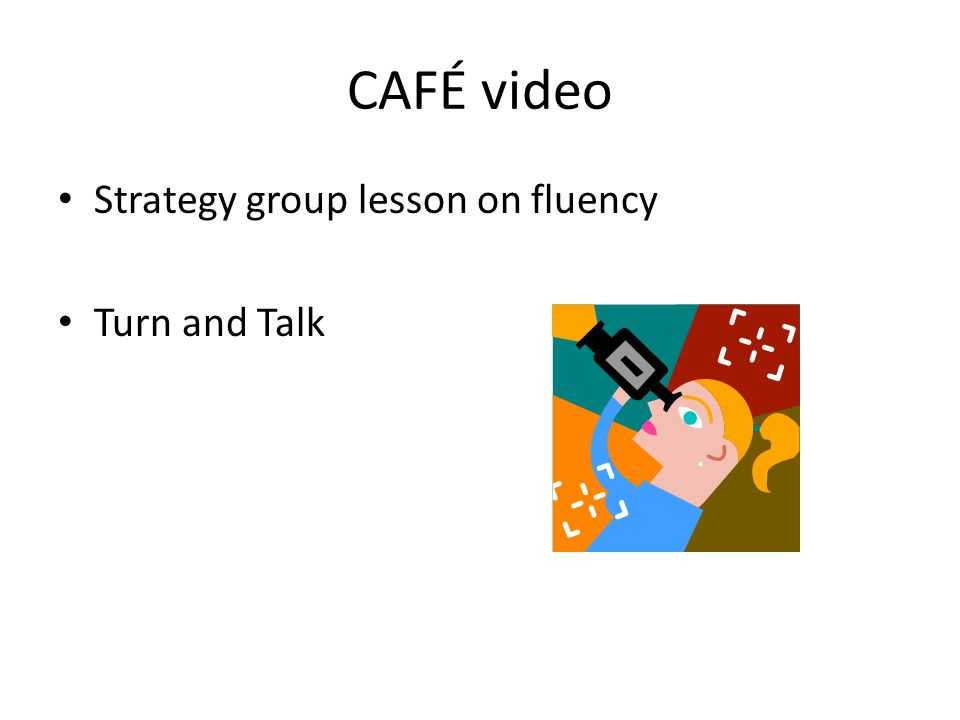 CAFÉ video Strategy group lesson on fluency Turn and Talk