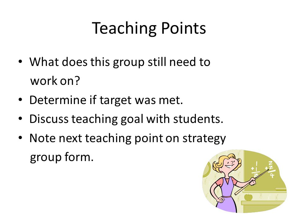 Teaching Points What does this group still need to work on