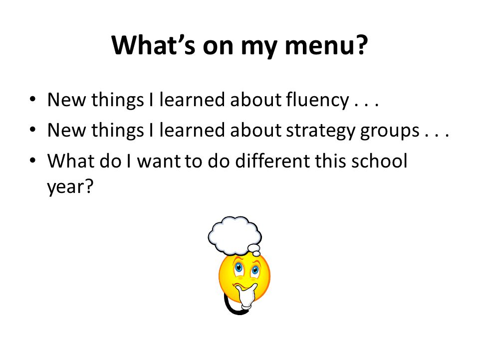 What's on my menu New things I learned about fluency . . .