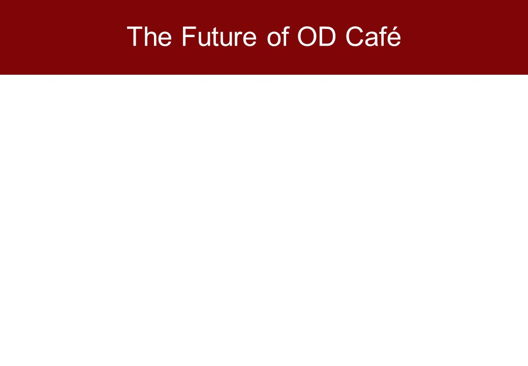 The Future of OD Café