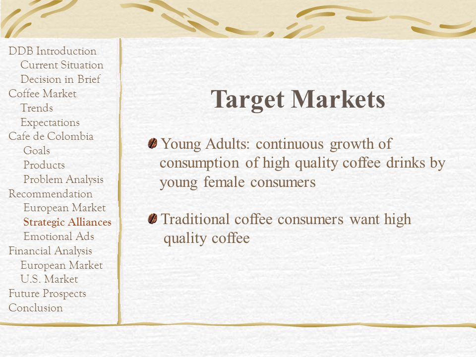 Traditional coffee consumers want high quality coffee