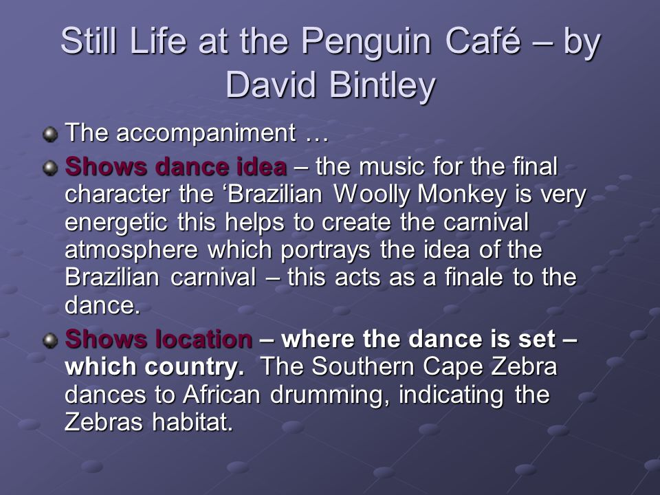 Still Life at the Penguin Café – by David Bintley
