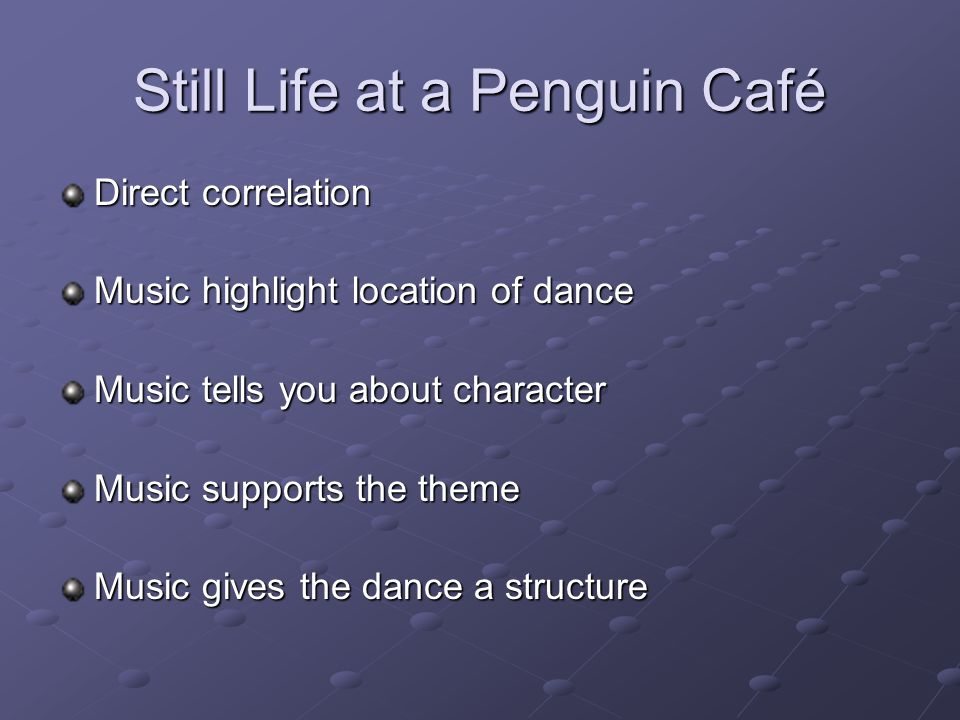 Still Life at a Penguin Café