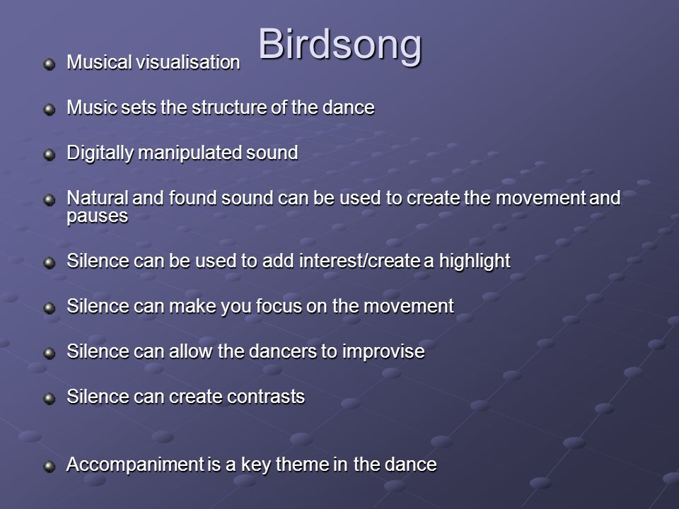 Birdsong Musical visualisation Music sets the structure of the dance
