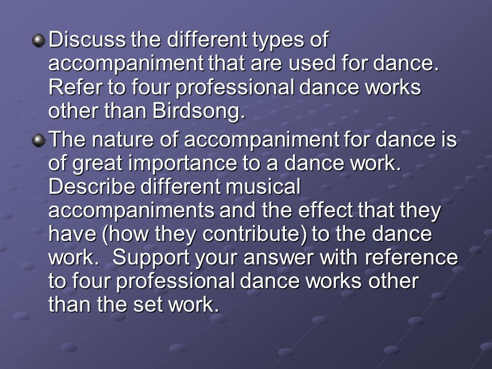 Discuss the different types of accompaniment that are used for dance