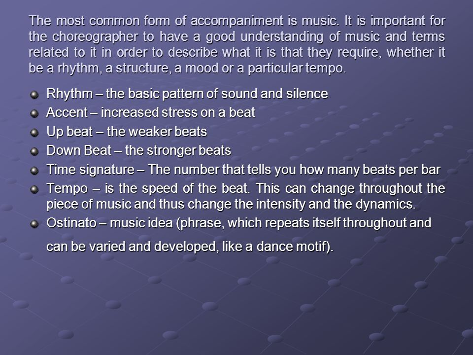 The most common form of accompaniment is music