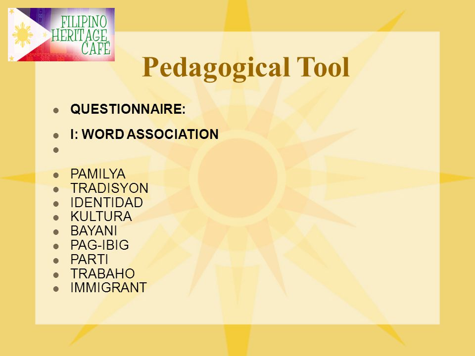 Pedagogical Tool QUESTIONNAIRE: I: WORD ASSOCIATION PAMILYA TRADISYON