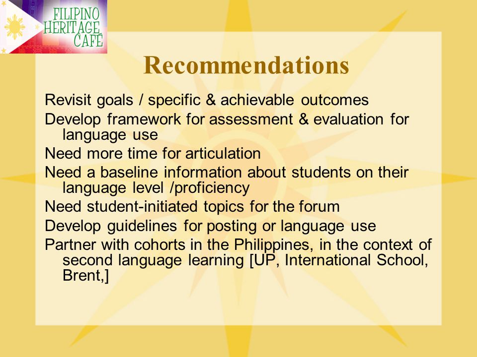Recommendations Revisit goals / specific & achievable outcomes