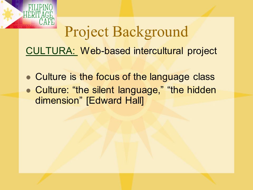 Project Background CULTURA: Web-based intercultural project