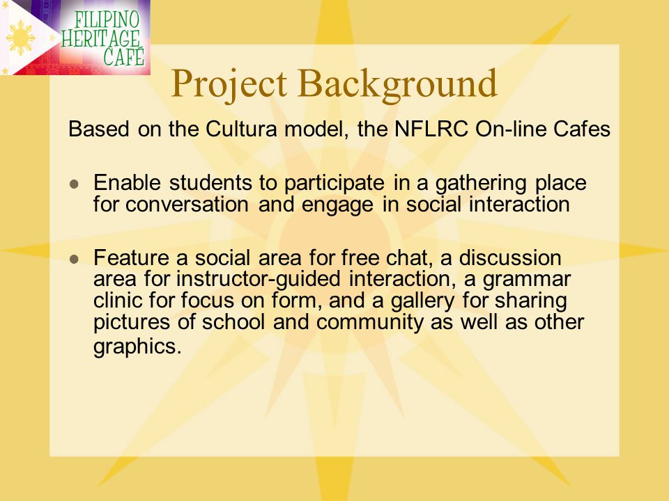 Project Background Based on the Cultura model, the NFLRC On-line Cafes