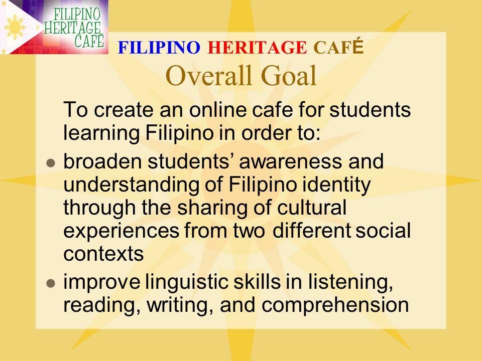 FILIPINO HERITAGE CAFÉ Overall Goal