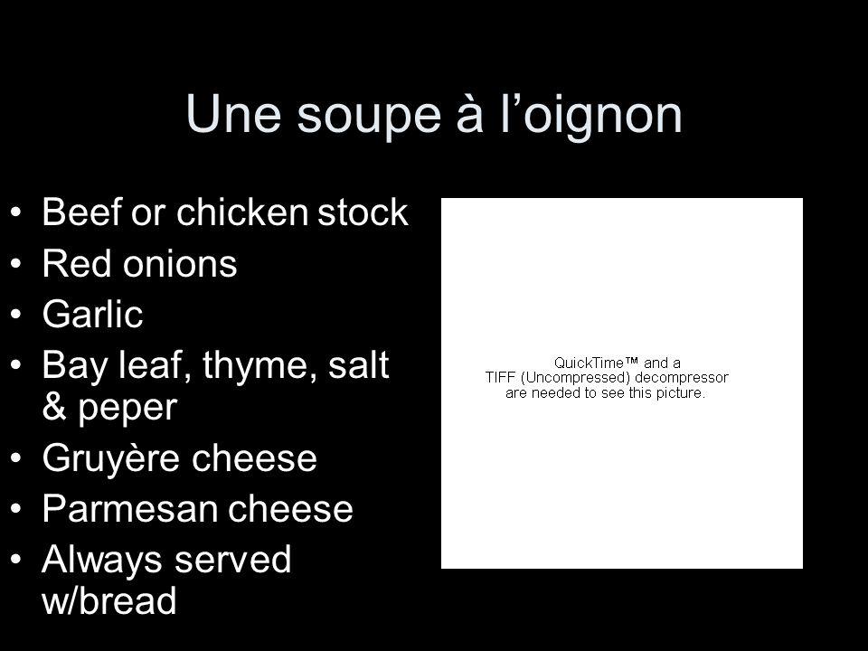 Une soupe à l'oignon Beef or chicken stock Red onions Garlic