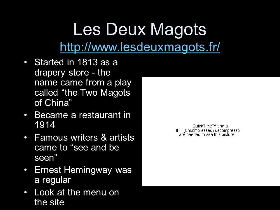 Les Deux Magots http://www.lesdeuxmagots.fr/