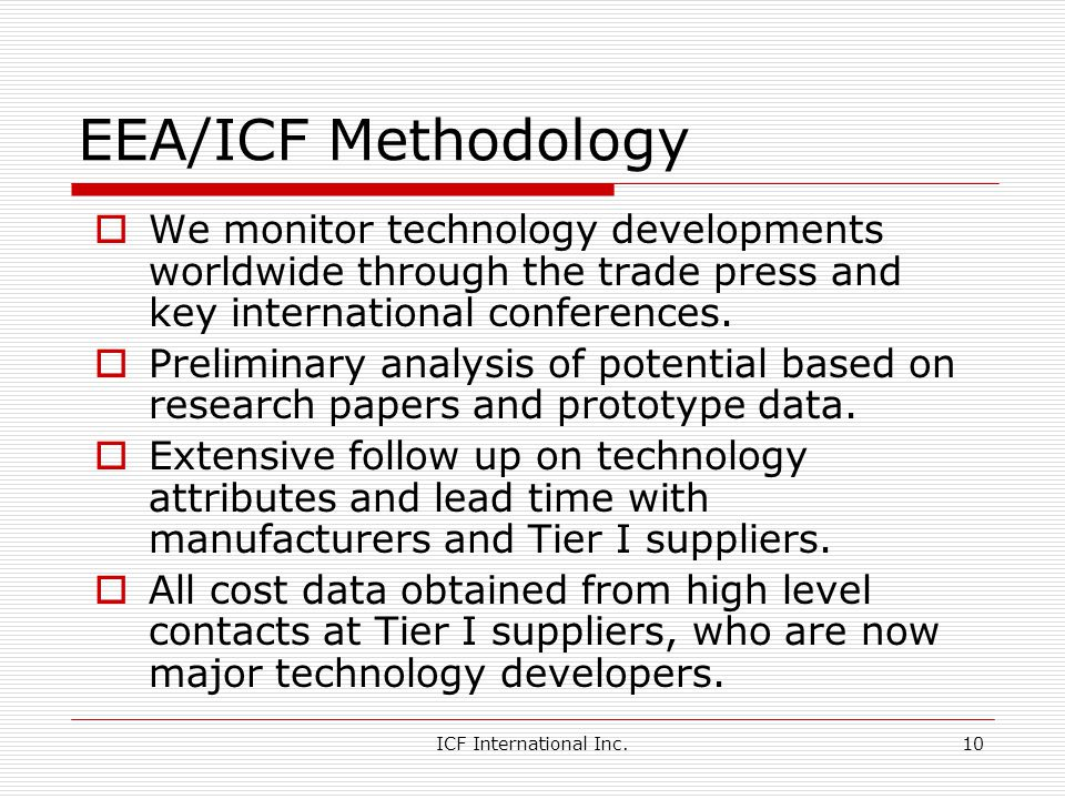 EEA/ICF Methodology We monitor technology developments worldwide through the trade press and key international conferences.