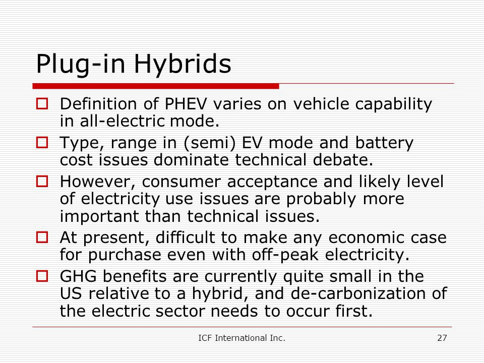 Plug-in Hybrids Definition of PHEV varies on vehicle capability in all-electric mode.