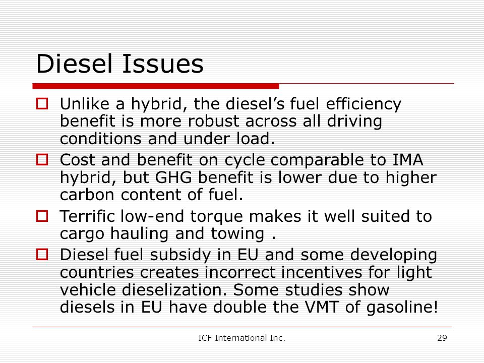 Diesel Issues Unlike a hybrid, the diesel's fuel efficiency benefit is more robust across all driving conditions and under load.