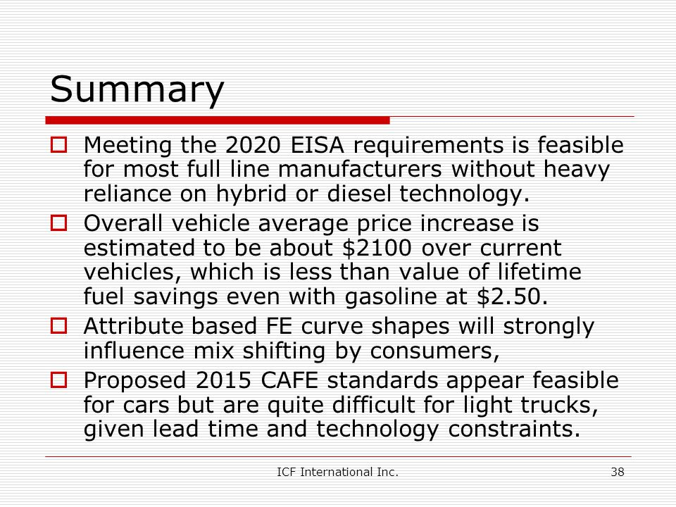 Summary Meeting the 2020 EISA requirements is feasible for most full line manufacturers without heavy reliance on hybrid or diesel technology.