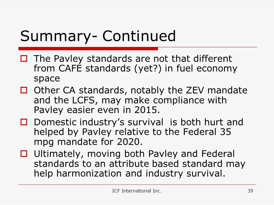 Summary- Continued The Pavley standards are not that different from CAFÉ standards (yet ) in fuel economy space.