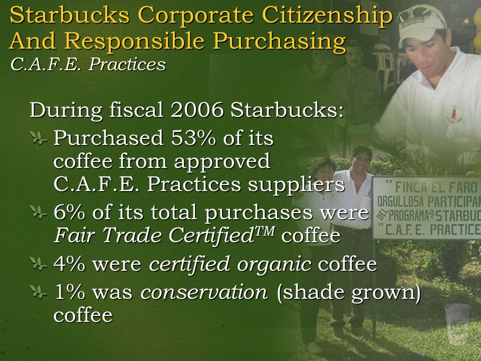 Starbucks Corporate Citizenship And Responsible Purchasing C. A. F. E