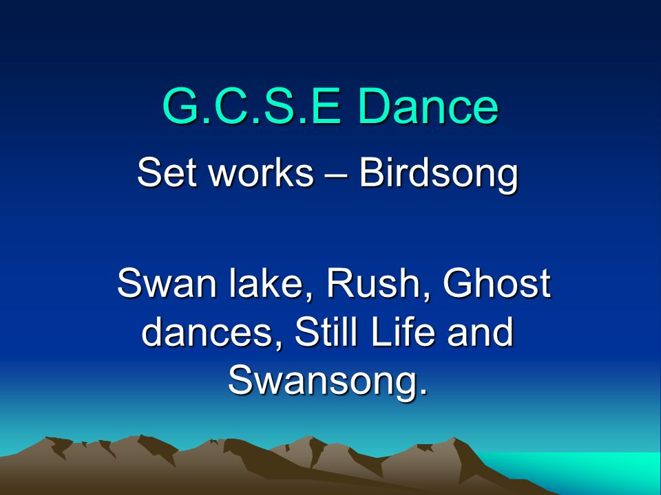 Swan lake, Rush, Ghost dances, Still Life and Swansong.