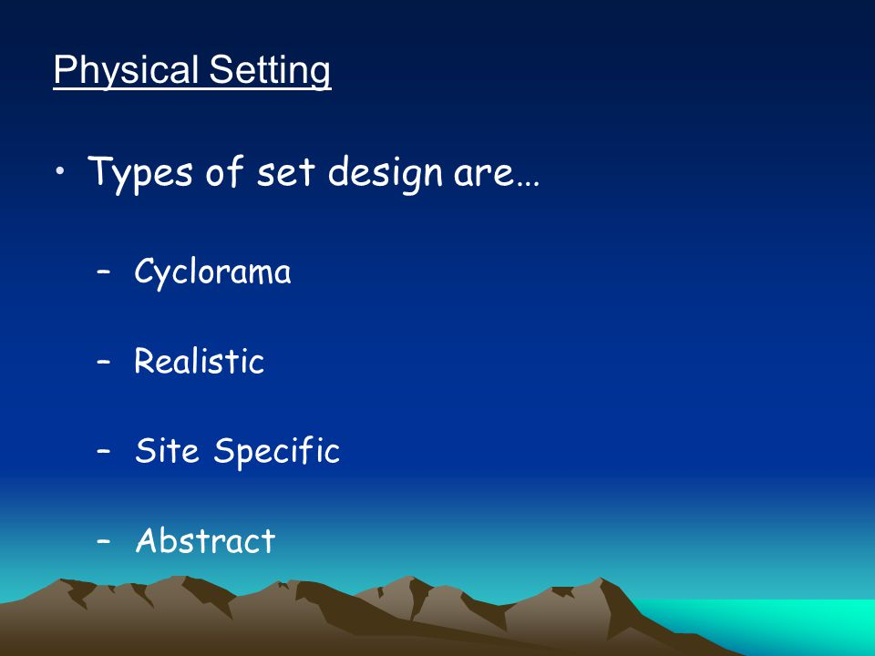Types of set design are…