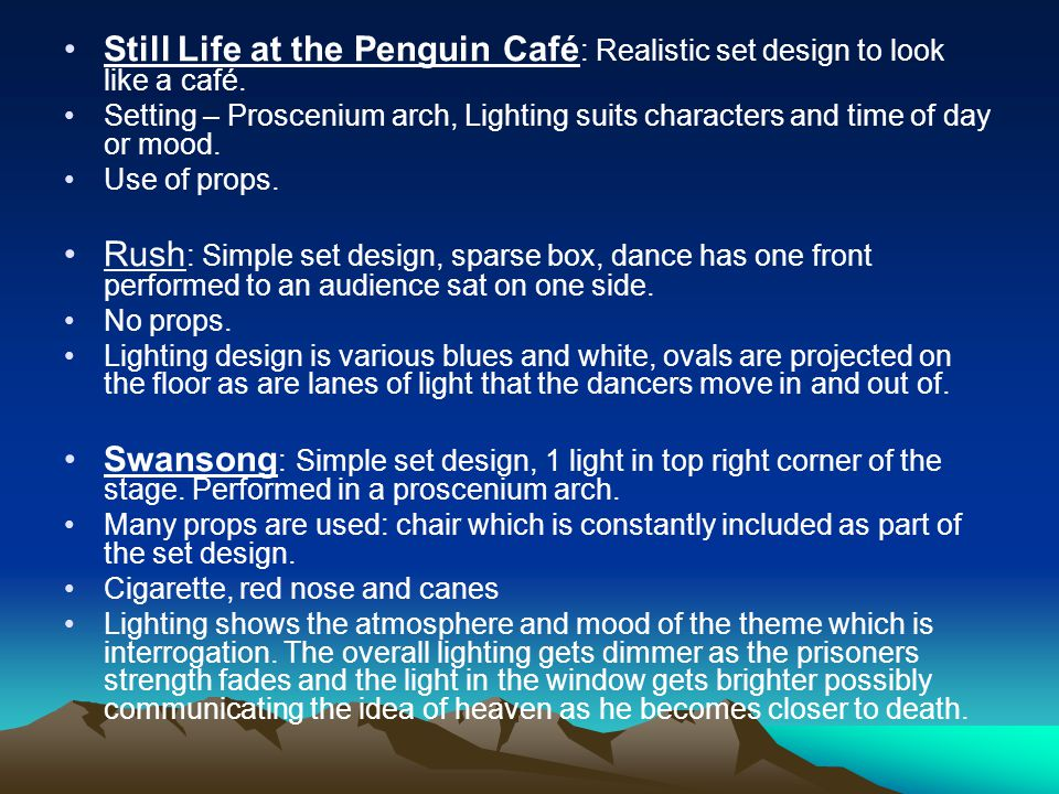 Still Life at the Penguin Café: Realistic set design to look like a café.