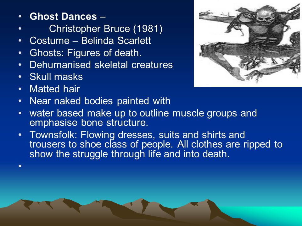 Ghost Dances – Christopher Bruce (1981) Costume – Belinda Scarlett. Ghosts: Figures of death. Dehumanised skeletal creatures.