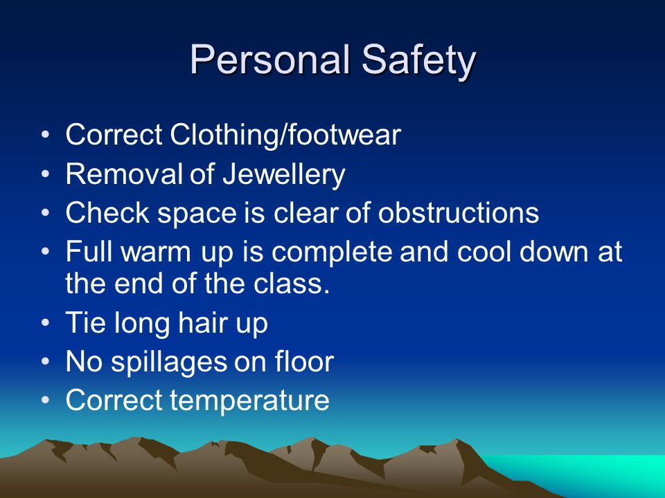 Personal Safety Correct Clothing/footwear Removal of Jewellery