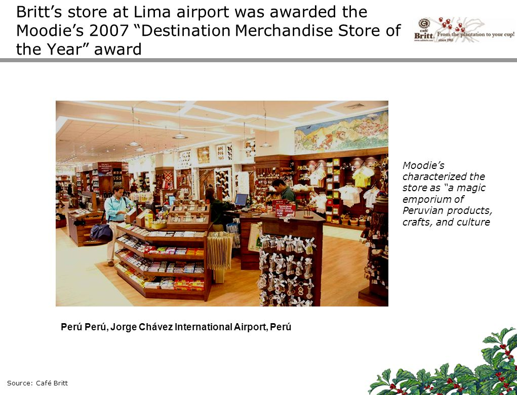 Britt's store at Lima airport was awarded the Moodie's 2007 Destination Merchandise Store of the Year award