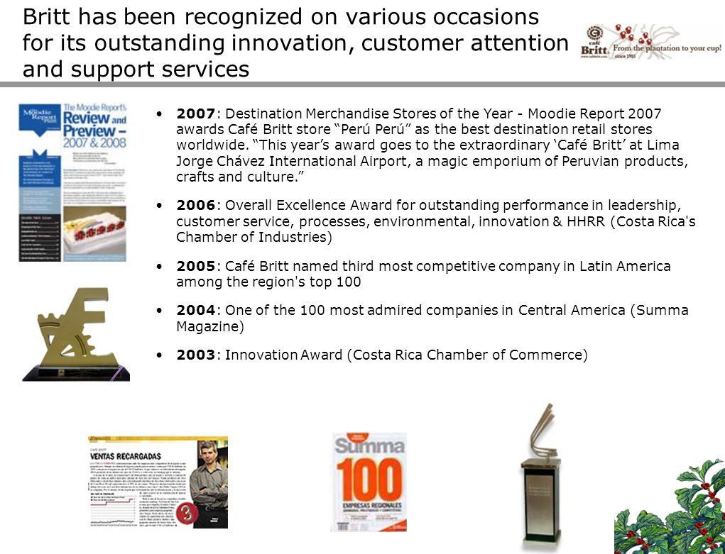 Britt has been recognized on various occasions for its outstanding innovation, customer attention and support services