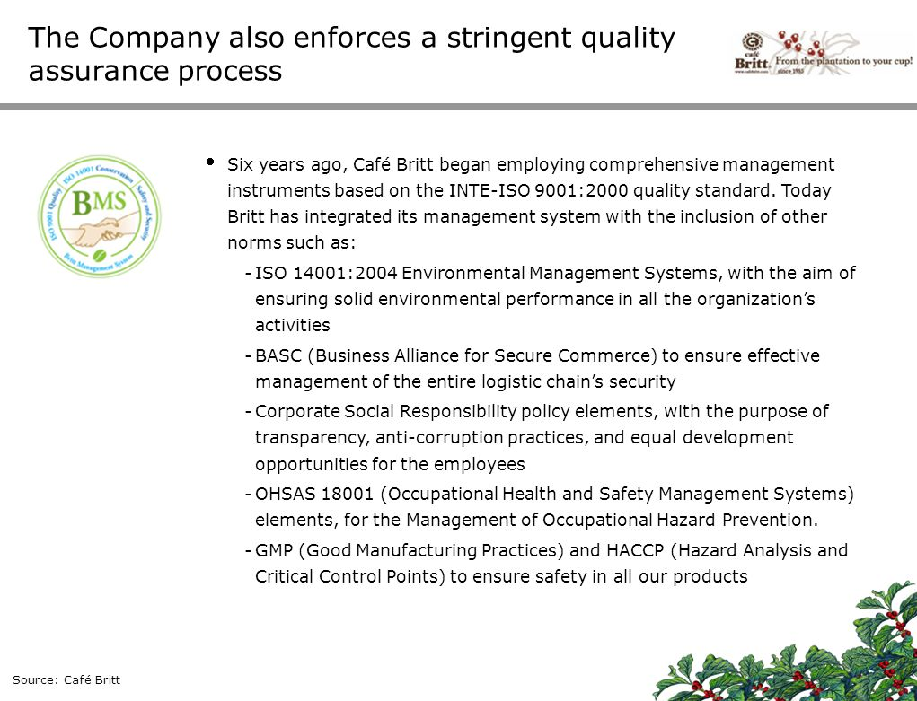 The Company also enforces a stringent quality assurance process