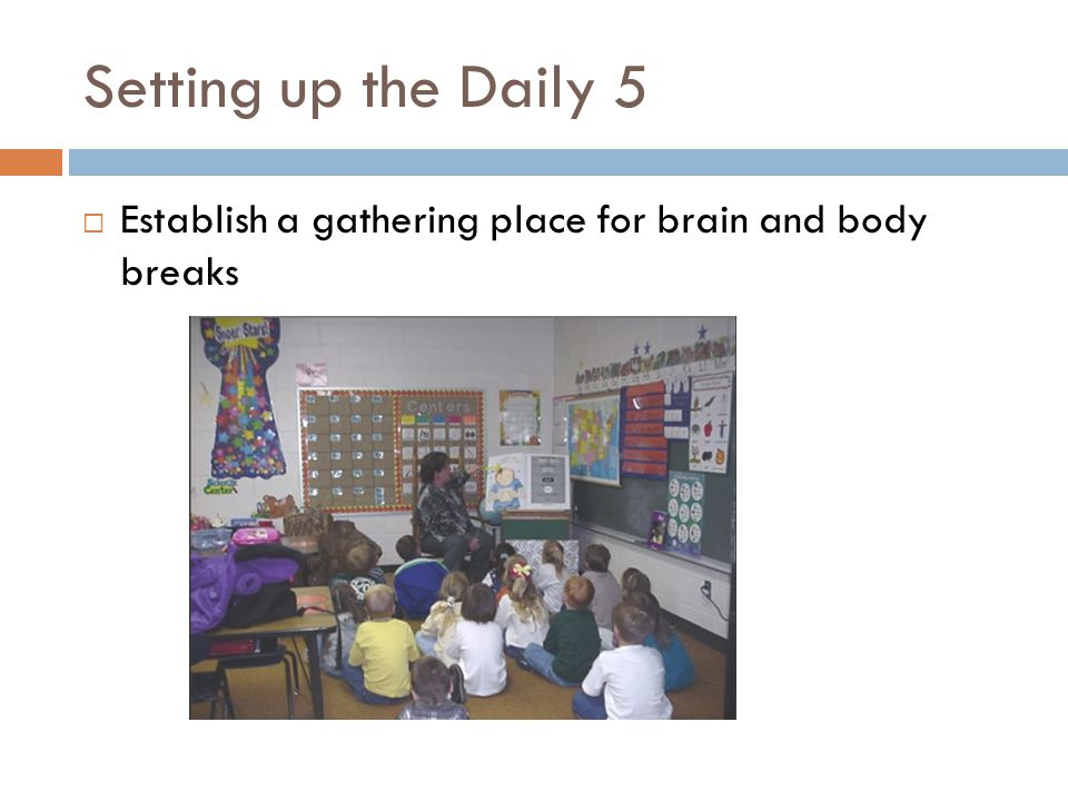 Setting up the Daily 5 Establish a gathering place for brain and body breaks