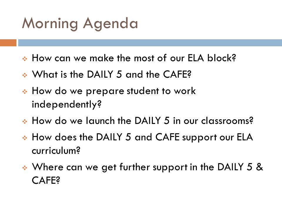 Morning Agenda How can we make the most of our ELA block
