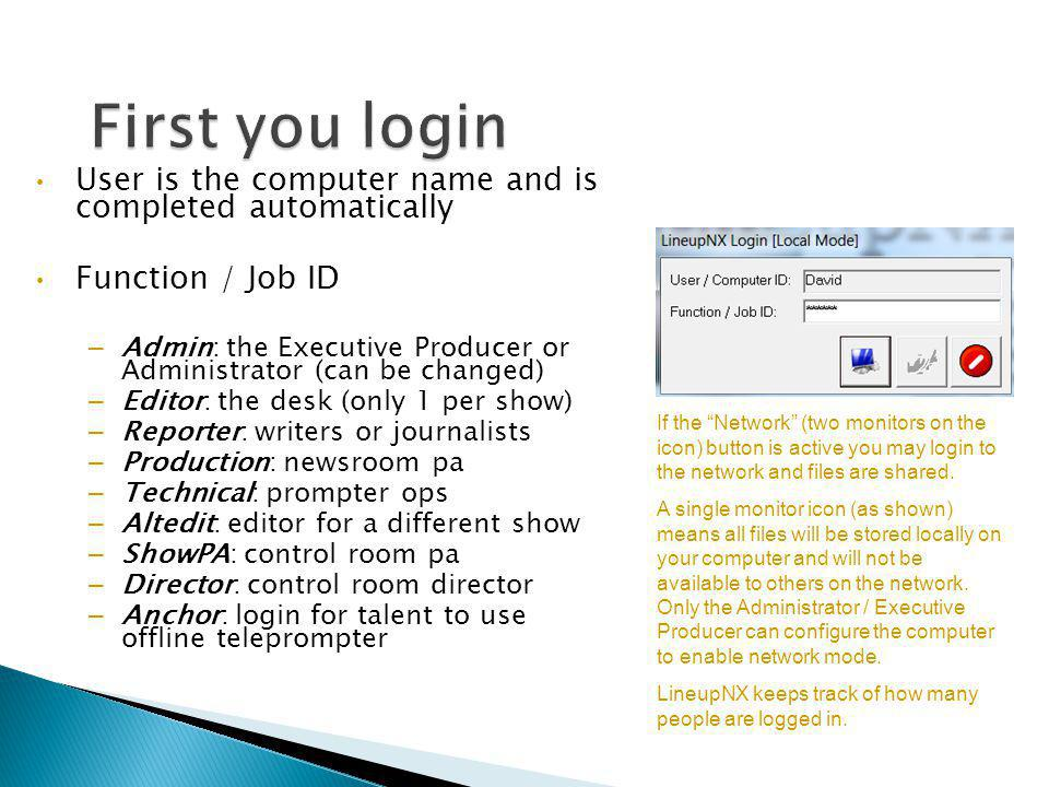 First you login User is the computer name and is completed automatically. Function / Job ID.